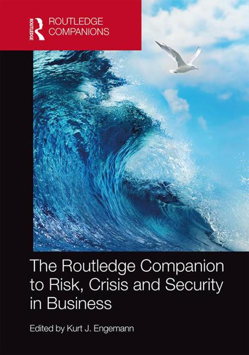 The Routledge Companion to Risk, Crisis and Security in Business