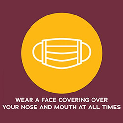A graphic encouraging people to wear a face mask covering their mouth and nose at all times.
