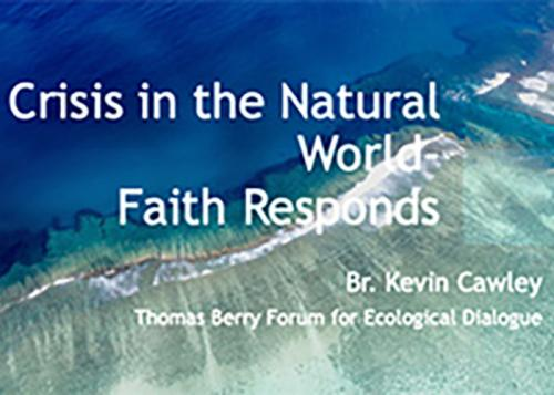 The title slide for Brother Cawley's presentation entitled Crisis in the Natural World: Faith Responds.