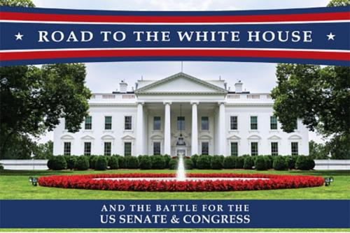 The White House with text that reads: Road to the White House and the Battle for the U.S. Senate & Congress